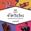 Editions du Chêne - 365 pensées d'artistes - Ephéméride bloc-note perpétuelle.