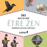 365 Recettes pour être zen - Ephéméride bloc-notes perpétuelle.pdf