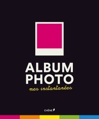 Editions du Chêne - Album photos mes instantanés.