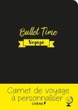 Editions du Chêne - Bullet Time voyage - Carnet de voyage à personnaliser.