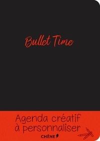 Editions du Chêne - Bullet Time - Agenda créatif à personnaliser.