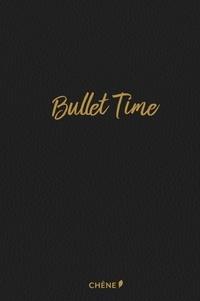 Editions du Chêne - Bullet time.