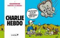 Editions du Chêne - Charlie Hebdo - Calendrier perpétuel 52 semaines - pages détachables.