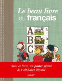 Editions du Chêne - Le beau livre du français.