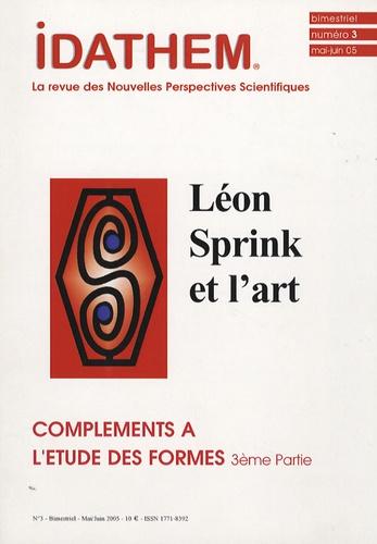 Vladimir Rosgnilk et  Collectif - Idathem N° 3 Mai-Juin 2005 : Compléments à l'étude des formes - 3e partie, Léon Sprink et l'art.