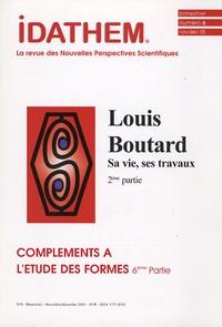 Vladimir Rosgnilk - Idathem N° 6 Novembre-Décemb : Compléments à l'étude des formes - 6e partie, Louis Boutard, sa vis ses travaux, 2e partie.