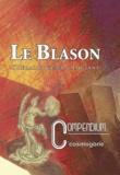 Editions du Cosmogone - Le Blason - L'héraldique en s'amusant, Reproduction de l'édition de 1730.
