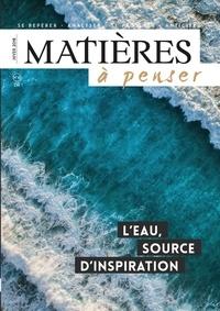 Evelyne Pénisson - Matières à penser N° 12, hiver 2018 : L'eau, source d'inspiration.