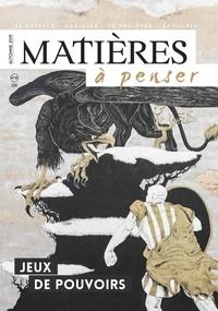 Evelyne Pénisson - Matières à penser N° 15, automne 2019 : Jeux de pouvoirs.