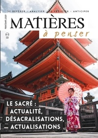 Georges Bertin et Denis Lefrey - Matières à penser N° 17, printemps 202 : Le sacré : actualité, désacralisations, actualisations.