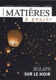 Evelyne Pénisson - Matières à penser N° 7, automne 2017 : Eclats sur le noir.