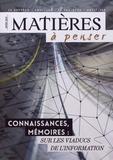 Evelyne Pénisson - Matières à penser N° 8, hiver 2017 : Connaissances, mémoires : sur les viaducs de l'information.