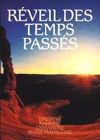 Editions du Graal - Réveil des Temps Passés - Tome 1, Krishna, Nahomé, Cassandre, Marie-Madeleine.