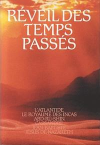 Editions du Graal - Réveil des Temps Passés - Tome 2, L'Atlantide, Le Royaume des Incas, Abd-ru-shin, Cassandre, Jean-Baptiste, Jésus de Nazareth.