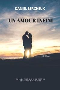 Daniel Bercheux - Un amour infini.