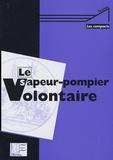 Editions du Papyrus - Le sapeur-pompier volontaire.