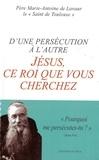 Editions du Pech - D'une persécution à l'autre, Jésus, ce roi que vous cherchez.