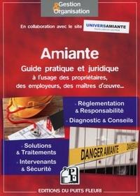 Editions du Puits fleuri - Amiante - Guide pratique à l'usage des propriétaires, des employeurs et des maîtres d'oeuvre. Ouvrage pratique et juridique sur les législations en vigeur et les solutions disponibles.