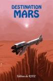 Editions du Riez - Destination Mars.