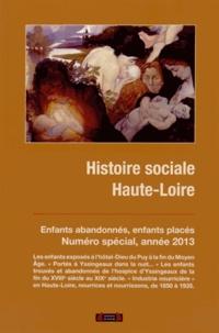 """René Dupuy - Histoire sociale Haute-Loire Hors série 2013 : Enfants abandonnés, enfants placés : """"l'industrie nourricière"""" en Haute-Loire."""
