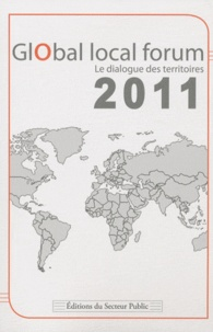 Editions du secteur public - Global local forum - Le dialogue des territoires.