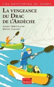 Alain Béthune et Rémi Carlier - Les sentinelles du codex  : La vengeance du Drac de l'Ardèche.