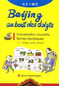 Editions en Langues étrangères - Beijing au bout des doigts - Conversation courante, termes olympiques, index avec pinyin.