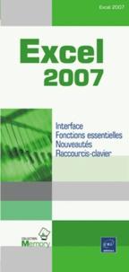 Excel 2007- Interface, Fonctions essentielles, Nouveautés, Raccourcis-clavier -  Editions ENI   Showmesound.org