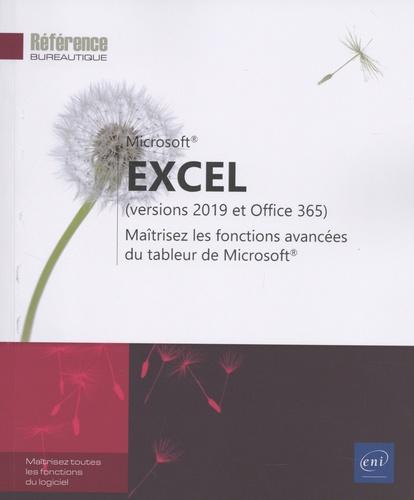 Editions ENI - Excel (versions 2019 et Office 365) - Maîtrisez les fonctions avancées du tableur de Microsoft.