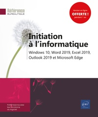 Editions ENI - Initiation à l'informatique - Windows 10, Word 2019, Excel 2019, Outlook 2019 et Microsoft Edge.