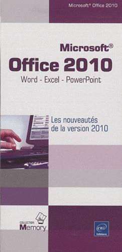 Editions ENI - Microsoft  office 2010, Word, Excel et Powerpoint - Les nouveautés de la version 2010.