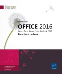 Editions ENI - Office 2016 - Fonctions de base.