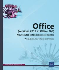 Editions ENI - Office (versions 2019 et Office 365) - Nouveautés et fonctions essentielles - Word, Excel, PowerPoint et Outlook.