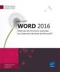 Editions ENI - Word 2016 - Maîtrisez les fonctions avancées du traitement de texte de Microsoft.