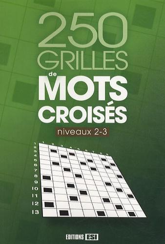 Editions ESI - 250 grilles de mots croisés - Niveaux 2-3.