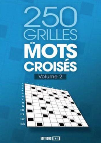 Editions ESI - 250 grilles de mots croisés - Volume 2.