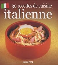 Editions ESI - 30 recettes spécial Italie.