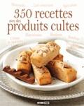 Editions ESI - 350 recettes avec des produits cultes.