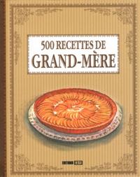 Editions ESI - 500 recettes de grand-mère.