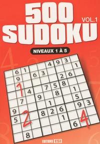 Editions ESI - 500 sudoku - Volume 1, Niveaux 1 à 5.