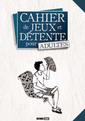 Editions ESI - Cahier de jeux et détente pour adultes.