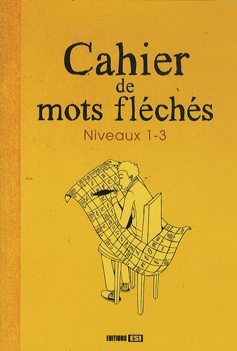 Editions ESI - Cahier de mots fléchés - Niveaux 1-3.