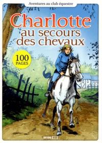 Editions ESI - Charlotte au secours des chevaux.