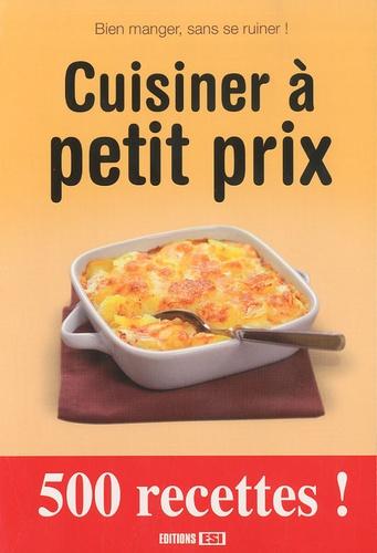 Editions ESI - Cuisiner à petit prix.