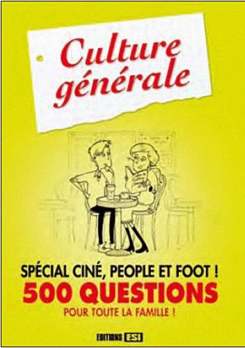 Editions ESI - Culture générale spécial ciné, people et foot ! - 500 questions pour toute la famille !.