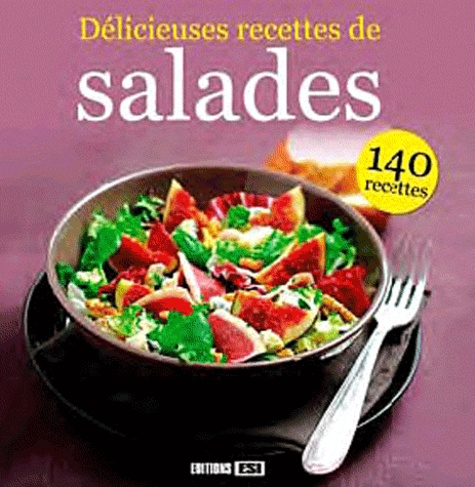 Editions ESI - Délicieuses recettes de salades.