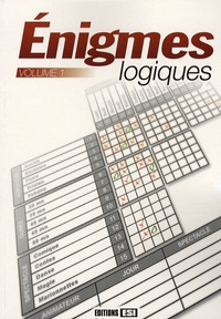 Editions ESI - Enigmes logiques - Tome 1.