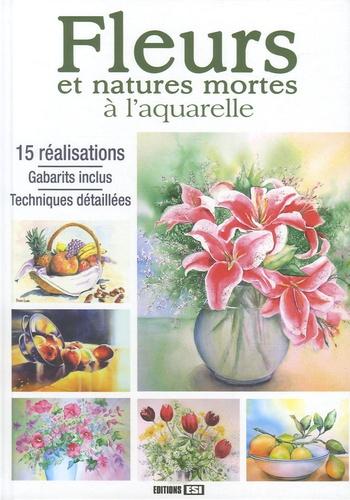 Editions ESI - Fleurs et natures mortes à l'aquarelle.