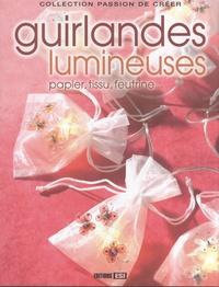 Editions ESI - Guirlandes lumineuses - Papier, tissu, feutrine....