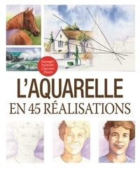 Editions ESI - L'aquarelle en 45 réalisations.